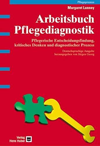 Arbeitsbuch Pflegediagnostik: Margaret Lunney