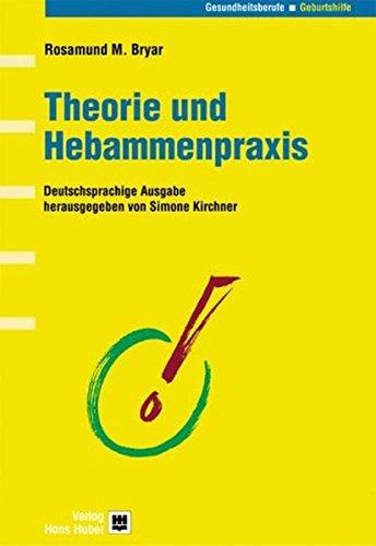 Theorien für die Hebammenpraxis: Rosamund Bryar