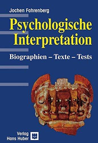 Psychologische Interpretation. Biographien - Texte - Tests: Fahrenberg, Jochen::
