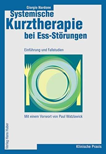 Systemische Kurztherapie bei Ess-Störungen. Einführung und Fallstudien. (3456839618) by Giorgio Nardone