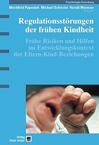 Regulationsstörungen der frühen Kindheit: Mechthild Papousek