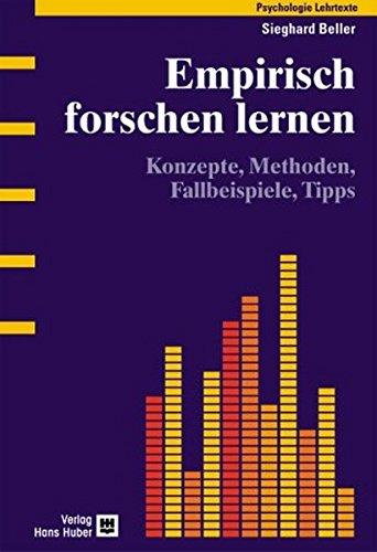 9783456840918: Empirisch forschen lernen: Konzepte, Methoden, Fallbeispiele, Tipps