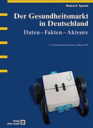 Der Gesundheitsmarkt in Deutschland: Helmut K. Specke