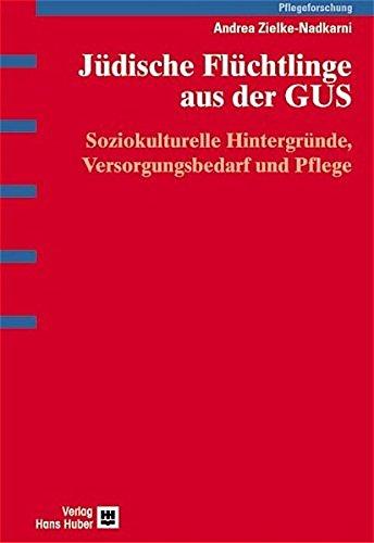 9783456841663: Jüdische Flüchtlinge aus der GUS: Soziokulturelle Hintergründe, Versorgungsbedarf und Pflege