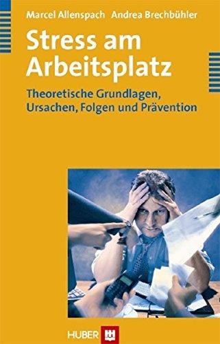 9783456841922: Stress am Arbeitsplatz: Theoretische Grundlagen, Ursachen, Folgen und Prävention