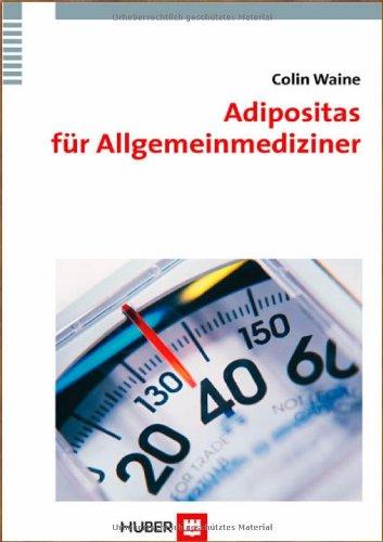 Adipositas für Allgemeinmediziner.: Waine,Colin