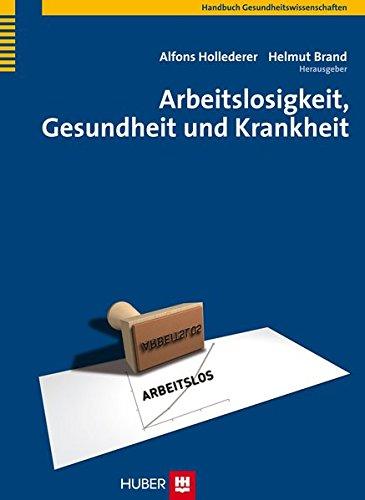 Arbeitslosigkeit, Gesundheit und Krankheit: Alfons Hollederer
