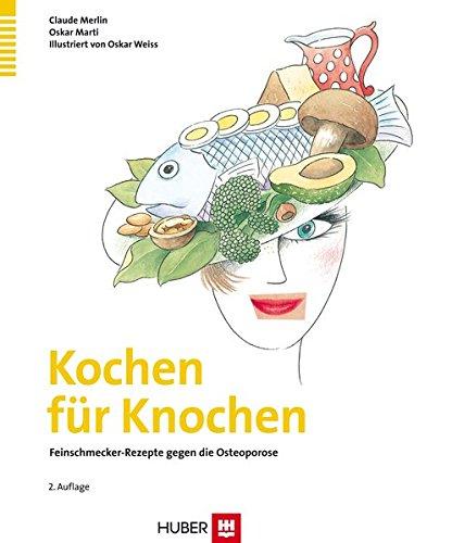 9783456843520: Kochen f�r Knochen: Feinschmecker-Rezepte gegen die Osteoporose