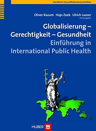 9783456843544: Globalisierung - Gerechtigkeit - Gesundheit: Einführung in International Public Health