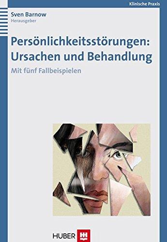 9783456844060: Pers�nlichkeitsst�rungen: Ursachen und Behandlung: Mit f�nf Fallbeispielen