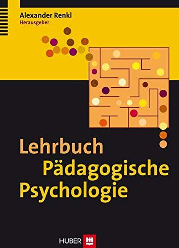 Lehrbuch Pädagogische Psychologie: Alexander Renkl