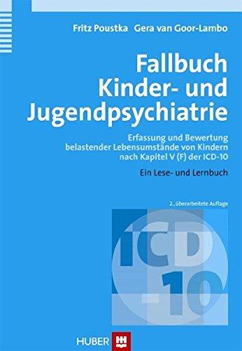 9783456844817: Fallbuch Kinder- und Jugendpsychiatrie: Erfassung und Bewertung belastender Lebensumstände von Kindern nach Kapitel V (F) der ICD-10. Ein Lese- und Lernbuch