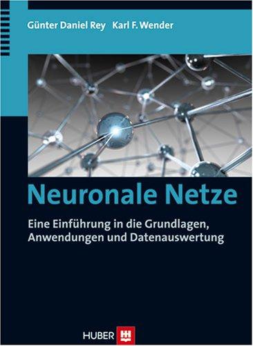 9783456845135: Neuronale Netze: Eine Einführung in die Grundlagen, Anwendungen und Datenauswertung