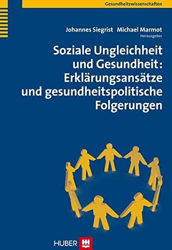 9783456845630: Soziale Ungleichheit und Gesundheit: Erklärungsansätze und gesundheitspolitische Folgerungen