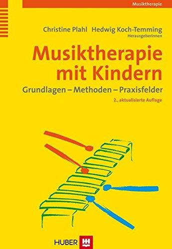 9783456845890: Musiktherapie mit Kindern: Grundlagen - Methoden - Praxisfelder