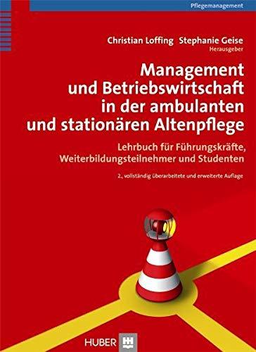 Management und Betriebswirtschaft in der ambulanten und stationären Altenpflege: Christian ...