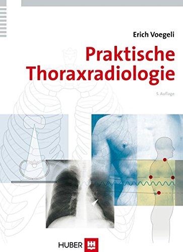Praktische Thoraxradiologie: Erich Voegeli