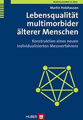 9783456847153: Lebensqualität multimorbider älterer Menschen: Konstruktion eines neuen individualisierten Messverfahrens