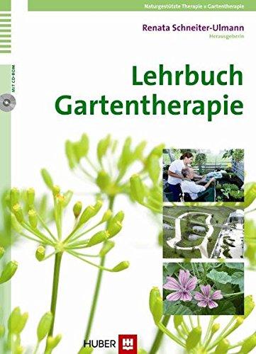 Lehrbuch Gartentherapie: Renata Schneiter-Ulmann