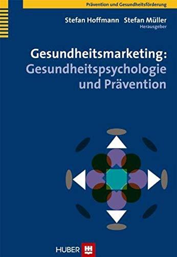 9783456848013: Gesundheitsmarketing: Gesundheitspsychologie und Prävention