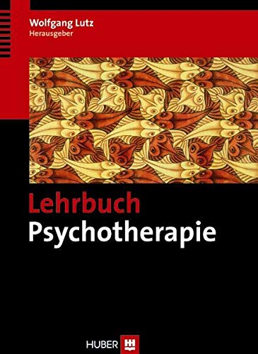 Lehrbuch Psychotherapie: Wolfgang Lutz