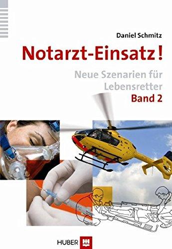 9783456849225: Notarzt-Einsatz! Band 2: Neue Szenarien f�r Lebensretter