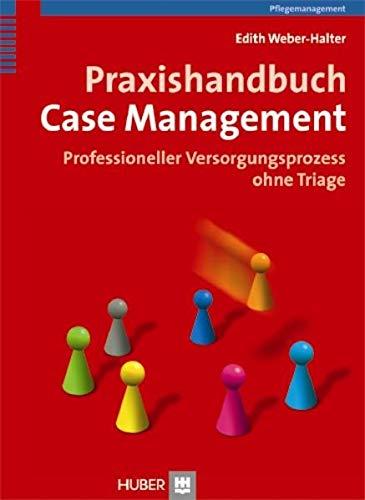 9783456849690: Praxishandbuch Case Management: Professioneller Versorgungsprozess ohne Triage