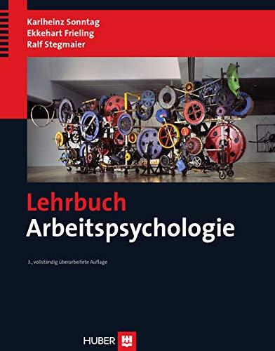 Lehrbuch Arbeitspsychologie: Karlheinz Sonntag