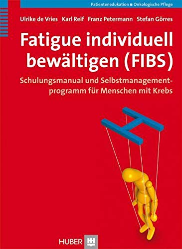9783456850283: Fatigue individuell bewältigen (FIBS): Schulungsmanual und Selbstmanagementprogramm für Menschen mit Krebs