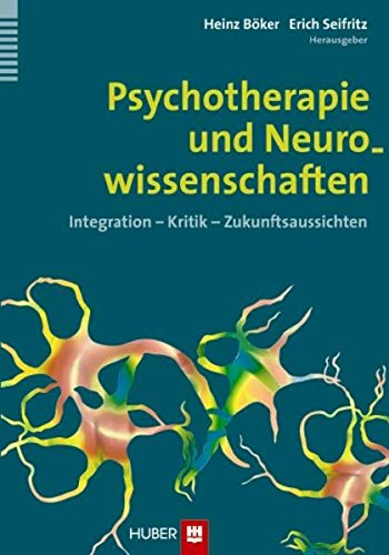 Psychotherapie und Neurowissenschaften: Heinz Böker