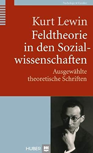 9783456850764: Feldtheorie in den Sozialwissenschaften: Ausgewählte theoretische Schriften