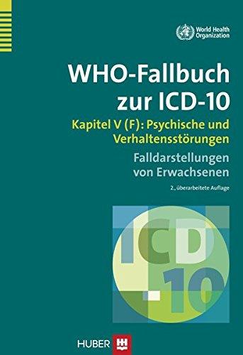 9783456851457: WHO-Fallbuch zur ICD-10: Kapitel V (F): Psychische und Verhaltensstörungen - Falldarstellungen von Erwachsenen