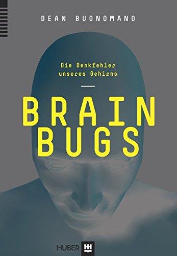 9783456851518: Brain Bugs: Die Denkfehler unseres Gehirns