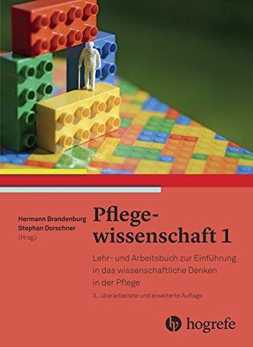 9783456851594: Pflegewissenschaft 1: Lehr- und Arbeitsbuch zur Einführung in das wissenschaftliche Denken in der Pflege
