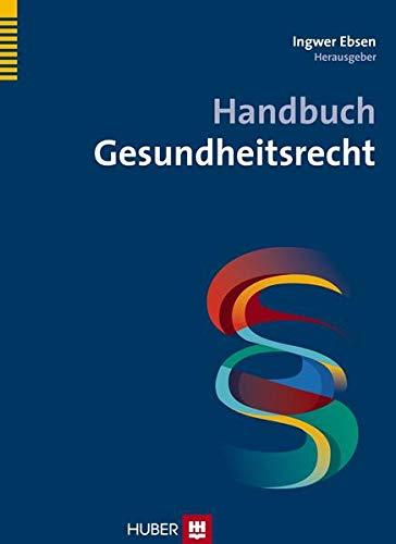 Handbuch Gesundheitsrecht: Ingwer Ebsen