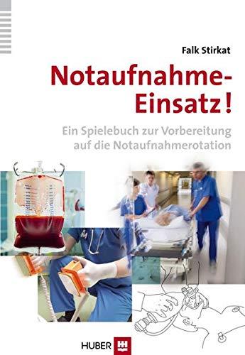 9783456853581: Notaufnahme-Einsatz!: Ein Spielebuch zur Vorbereitung auf die Notaufnahmerotation