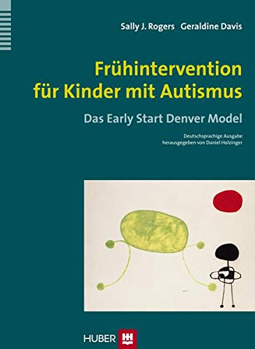 Frühintervention für Kinder mit Autismus: Sally J. Rogers