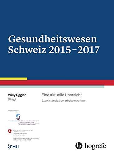 9783456854410: Gesundheitswesen Schweiz 2015-2017: Eine aktuelle Übersicht