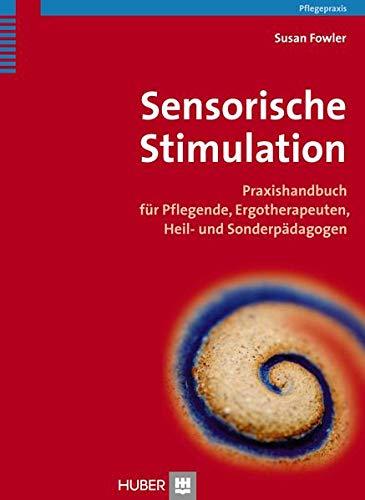 9783456854564: Sensorische Stimulation: Praxishandbuch für Pflegende, Ergotherapeuten, Heil- und Sonderpädagogen