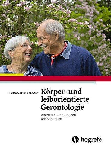 9783456855622: K�rper- und leiborientierte Gerontologie: Altern erfahren, erleben und verstehen. �Wenn Altern unter die Haut geht�