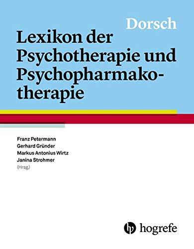 Dorsch - Lexikon der Psychotherapie und Psychopharmakotherapie: Franz Petermann