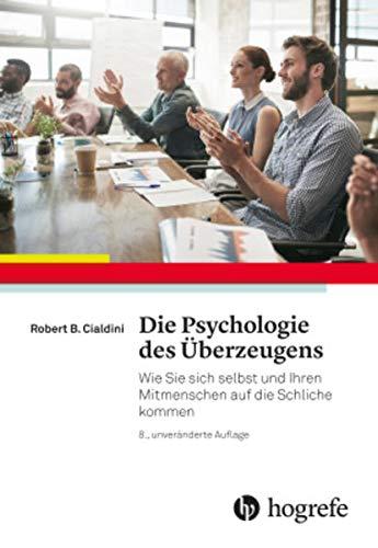 9783456857206: Die Psychologie des Überzeugens: Wie Sie