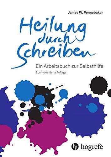 Stock image for Heilung durch Schreiben: Ein Arbeitsbuch zur Selbsthilfe for sale by Revaluation Books