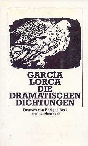 Die dramatischen Dichtungen: Lorca, Garcia: