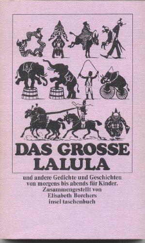 Das Grosse Lalula Und Andere Gedichte Und Geschichten Von