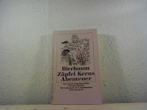 Zäpfel Kerns Abenteuer - Eine. deutsche Kasperlegeschichte: Julius Bierbaum, Otto: