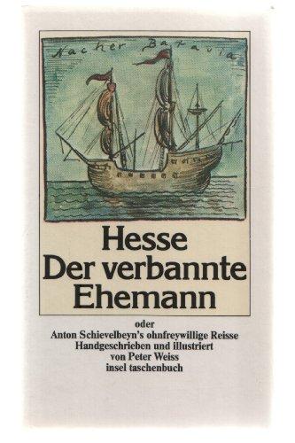 Der verbannte Ehemann ; oder, Anton Schievelbeyn's: Hermann Hesse