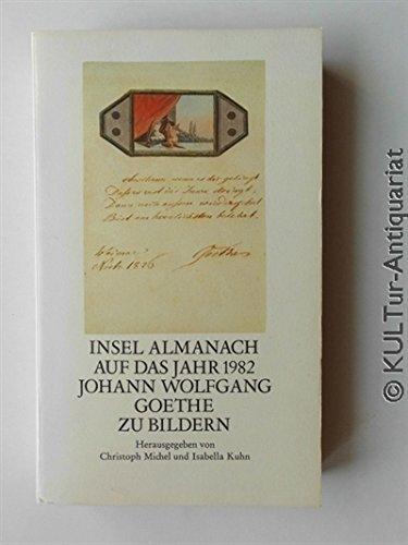 Johann Wolfgang Goethe zu Bildern (Insel Almanach: Johann Wolfgang von