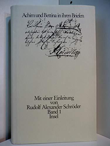 Achim und Bettina in Ihren Briefen (2 Baende).: Arnim, Achim und Bettina von