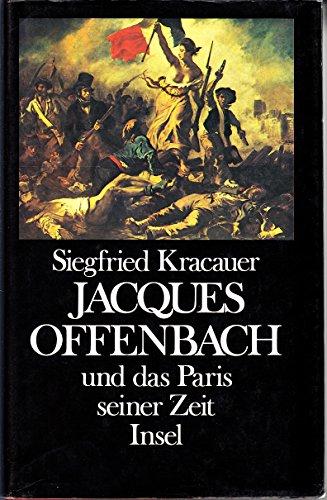 Jacques Offenbach und das Paris seiner Zeit: Kracauer, Siegfried: